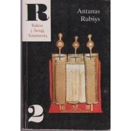 Raktas į Senąjį Testamentą 2/ Antanas Rubšys