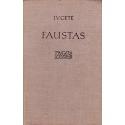 Faustas/ Gėtė Johanas Volfgangas