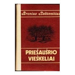 Priešaušrio vieškeliai/ Radzevičius Bronius