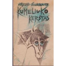 Kumeliuko kerštas/ Žilinskaitė Vytautė