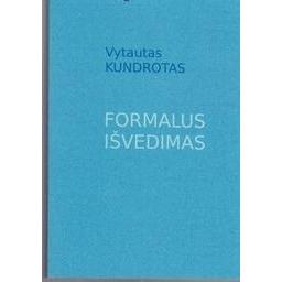 Formalus išvedimas/ Kundrotas Vytautas