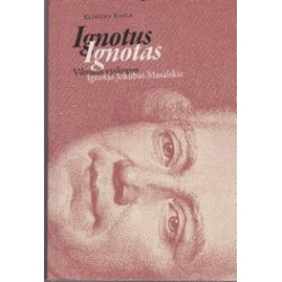 Ignotus Ignotas. Vilniaus vyskupas Ignotas Jokūbas Masalskis/ Raila Eligijus