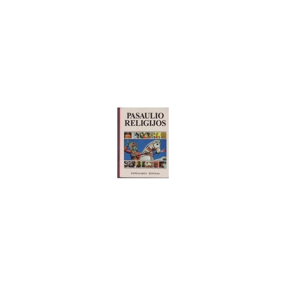 Pasaulio religijos: populiarus žinynas/ Autorių kolektyvas