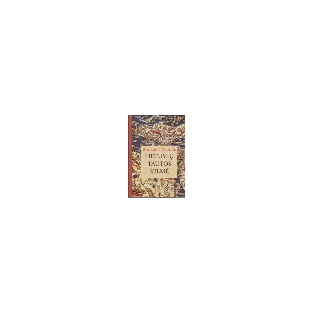 Lietuvių tautos kilmė: istorinės apybraižos/ Rimantas Matulis