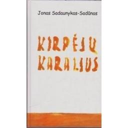 Kirpėjų karalius/ Sadaunykas-Sadūnas Jonas