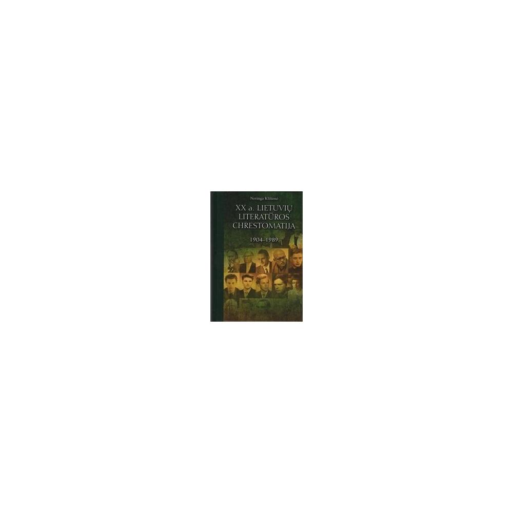 XX a. lietuviu literaturos chrestomatija, 1904-1989/ Klišienė Neringa