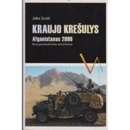 Kraujo krešulys. Afganistanas 2006. Britų parašiutininko atsiminimai/ Scott Jake