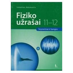 Fiziko užrašai 11-12. Svyravimai ir bangos/ Adomaitis Irmantas