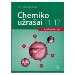 CHEMIKO UŽRAŠAI XI-XII klasei. Organinė chemija/ Raudonis Rimantas