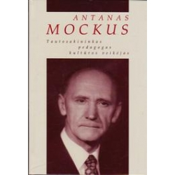 Antanas Mockus. Tautosakininkas, pedagogas, kultūros veikėjas/ Mockienė V. Norkevičienė R.