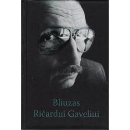 Bliuzas Ričardui Gaveliui/ Gavelienė Nijolė, Jonynas Antanas A., Samalavičius Almantas