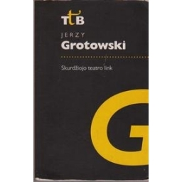 Skurdžiojo teatro link/ Jerzy Grotowski