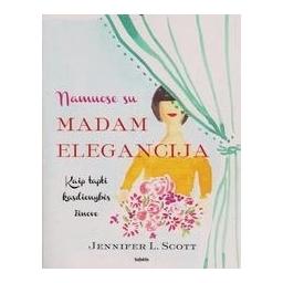Namuose su Madam Elegancija/ Scott Jennifer L.