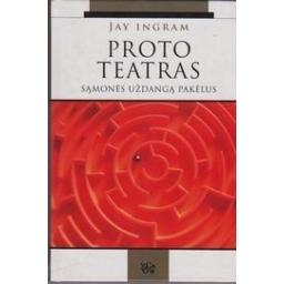Proto teatras/ Ingram Jay