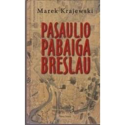 Pasaulio pabaiga Breslau/ Krajewski Marek