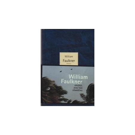 Jeruzale, jeigu tave užmirščiau/ Faulkner William