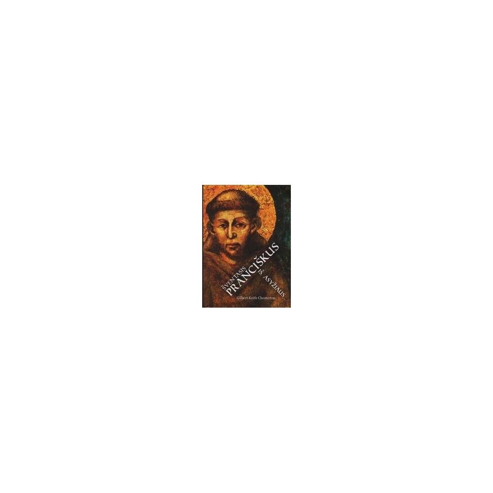 Šventasis Pranciškus iš Asyžiaus/ Chesterton Gilbert Keith