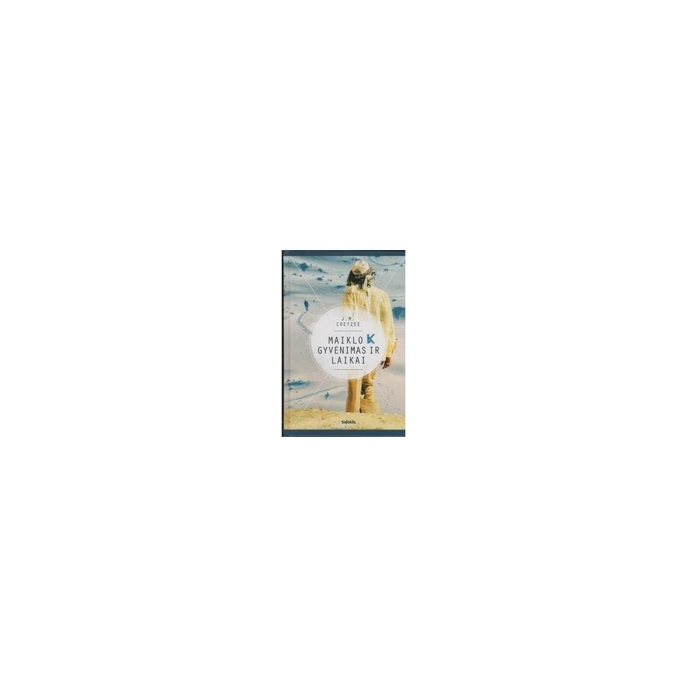 Maiklo K gyvenimas ir laikai/ Coetzee John Maxwell