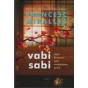 Vabi Sabi, arba Romanas apie netobulumo grožį/ Francesc Miralles