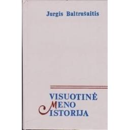 Visuotinė meno istorija (II tomas)/ Baltrušaitis Jurgis