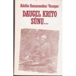 Daugel krito sūnų../ Ramanauskas-Vanagas Adolfas
