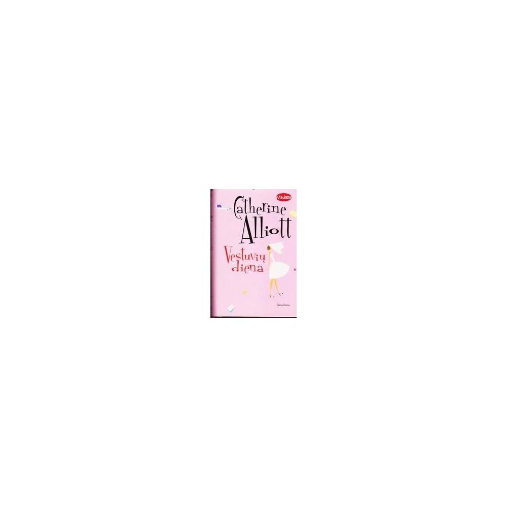 Vestuvių diena/ Alliott Catherine
