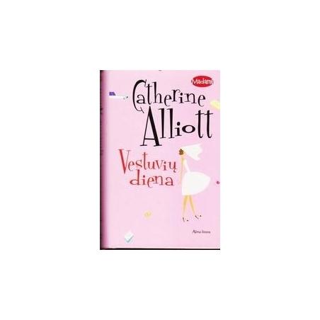 Vestuvių diena/ Catherine Alliott