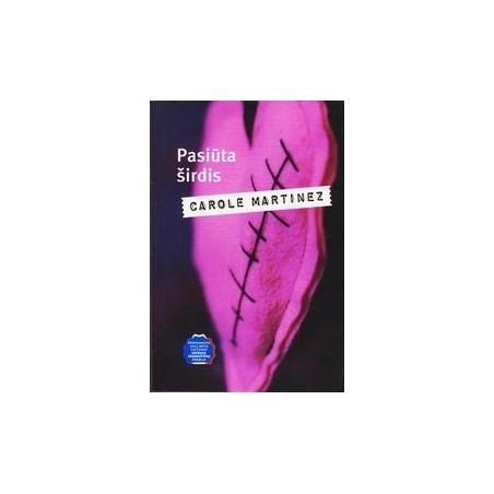 Pasiūta širdis/ Carole Martinez