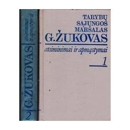 Atsiminimai ir apmąstymai (2 tomai)/ Tarybų sąjungos maršalas G. Žukovas