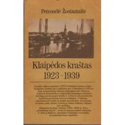 Klaipėdos kraštas 1923–1939/ Petronėlė Žostauskaitė
