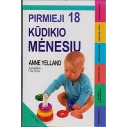 Pirmieji 18 kūdikio mėnesių/ Anne Yelland