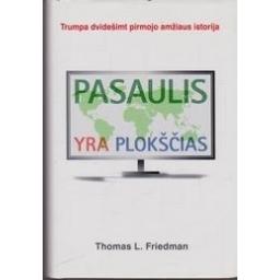 Pasaulis yra plokščias/ Friedman Thomas L.