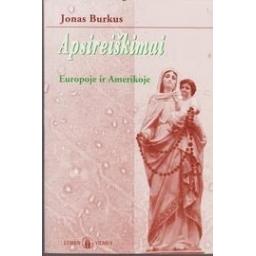 Apsireiškimai Europoje ir Amerikoje/ Burkus Jonas