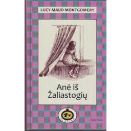 Anė iš Žaliastogių/ Montgomery Lucy Maud