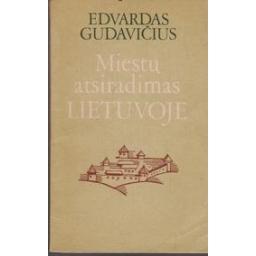 Miestų atsiradimas Lietuvoje/ Edvardas Gudavičius