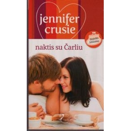 Naktis su Čarliu/ Crusie Jennifer