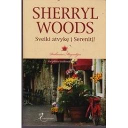 Sveiki atvykę į Serenitį!/ Woods Sherryl