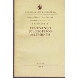 Renesanso filosofijos metmenys/ Genzelis B.