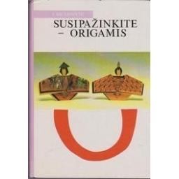 Susipažinkite - origamis/ Paulionytė J.