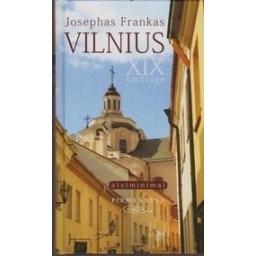 Vilnius XIX amžiuje. Atsiminimai. Pirma knyga/ Frankas Josephas