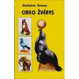 Cirko žvėrys/ Durovas Vladimiras