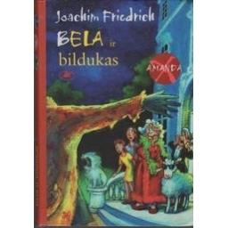 Bela ir bildukas/ Friedrich Joachim