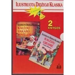 Kalėdų giesmė. Kalėdų vakaro novelės/ Iliustruota Didžioji Klasika