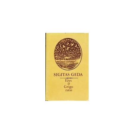 Ežys ir Grigo ratai/ Sigitas Geda
