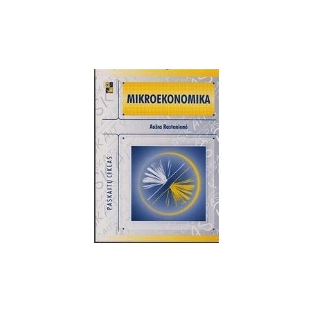 Mikroekonomika. Paskaitų ciklas/ Rastenienė Aušra