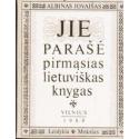 Jie parašė pirmąsias lietuviškas knygas/ Jovaišas Albinas