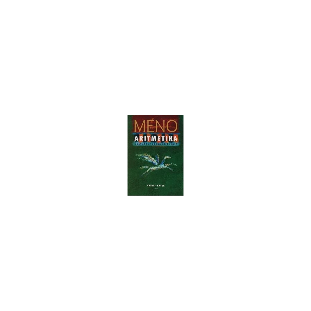 Meno aritmetika: Kultūros vadyba Lietuvoje (2 knyga)/ Žalpys Edmundas