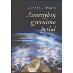Asmenybių gyvenimo perlai/ Lipskis Stasys