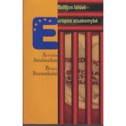 Baltijos laisvė-Europos atsakomybė/ Anušauskas Arvydas ir kiti