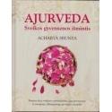Ajurveda. Sveikos gyvensenos išmintis/ Acharya Shunya